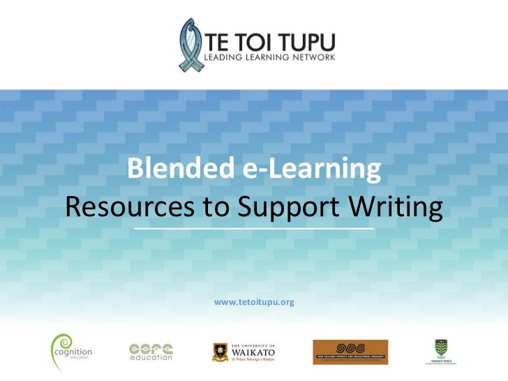Blended e-LearningResources to Support Writing           www.tetoitupu.org