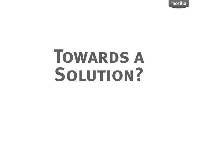 Towards aSolution?