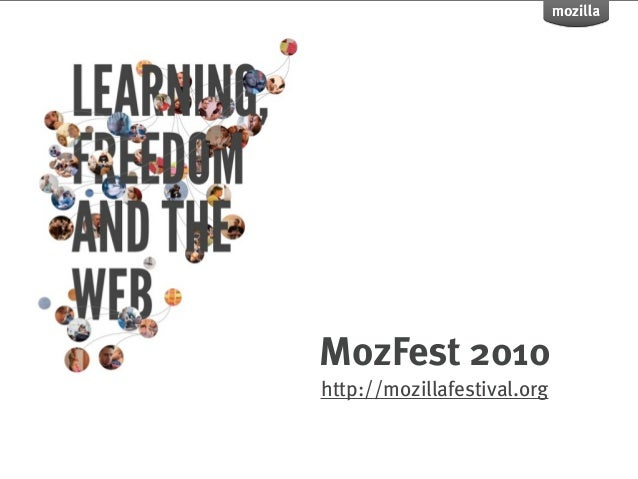 MozFest 2010http://mozillafestival.org