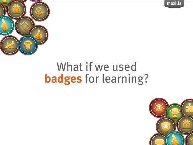 What if we usedbadges for learning?