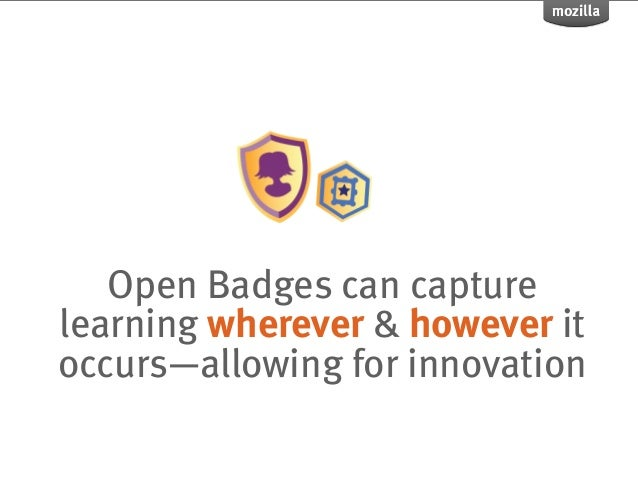 Open Badges?(What about degrees, certificates, diplomas?)