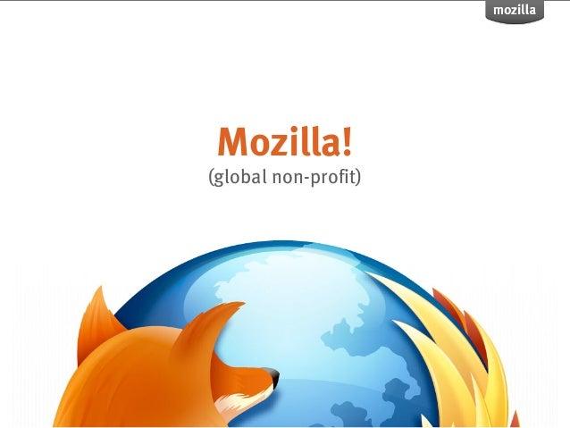 Mozilla!(global non-profit)