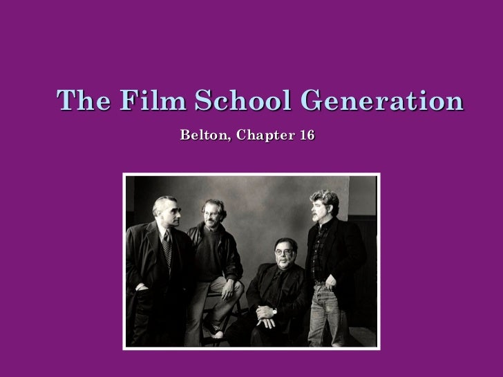 The Film School Generation       Belton, Chapter 16