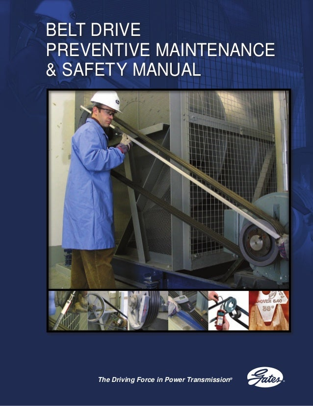 The Driving Force in Power Transmission® BELT DRIVE PREVENTIVE MAINTENANCE & SAFETY MANUAL