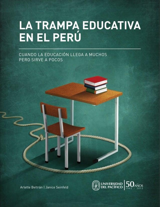 COLOR PARA RETIRA OT. 12016 / Universidad del Pacífico - La trampa educativa: Lomo OK: 1.15 cm. 172 pp. papel bond alisado...