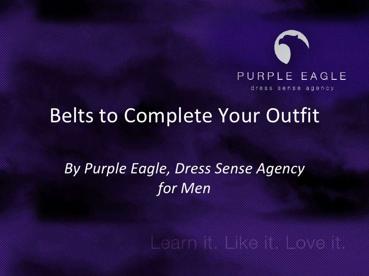 Belts to Complete Your Outfit<br />By Purple Eagle, Dress Sense Agency for Men<br />