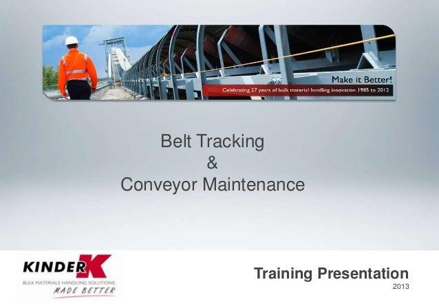 Belt Tracking & Conveyor Maintenance  Training Presentation 2013