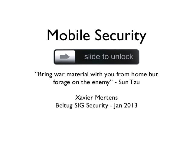 "Mobile Security""Bring war material with you from home but      forage on the enemy"" - Sun Tzu             Xavier Mertens  ..."