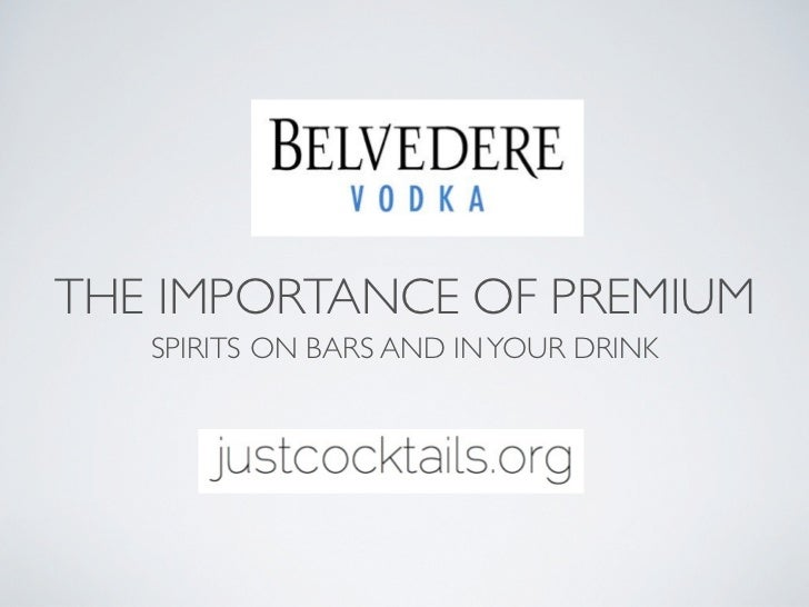 THE IMPORTANCE OF PREMIUM   SPIRITS ON BARS AND IN YOUR DRINK