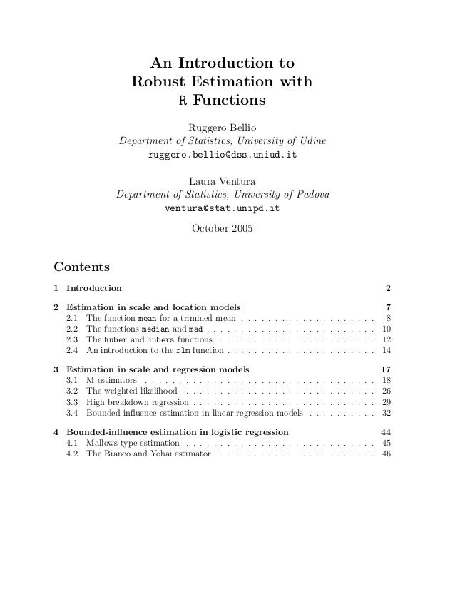 An Introduction to Robust Estimation with R Functions Ruggero Bellio Department of Statistics, University of Udine ruggero...