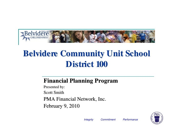 Belvidere Community Unit School            District 100     Financial Planning Program     Presented by:     Scott Smith  ...