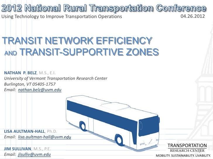 Using Technology to Improve Transportation Operations                   04.26.2012TRANSIT NETWORK EFFICIENCYAND TRANSIT-SU...