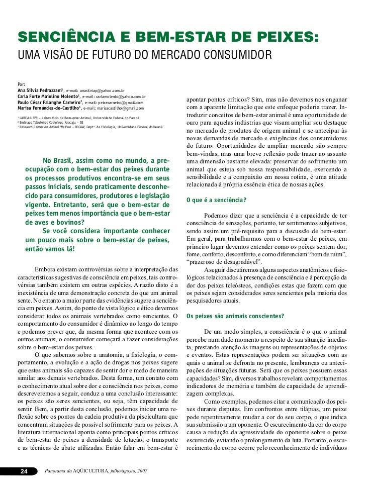SENCIÊNCIA E BEM-ESTAR DE PEIXES:UMA VISÃO DE FUTURO DO MERCADO CONSUMIDORPor:Ana Silvia Pedrazzani1, e-mail: anasilviap@y...