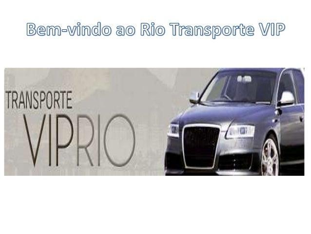 Com sede na cidade do Rio de Janeiro, a Rio Transporte VIP vem operando no mercado desde 2004, quando foi criada para pro...