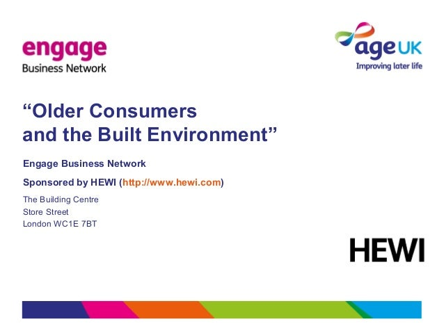 """""""Older Consumers and the Built Environment"""" Engage Business Network Sponsored by HEWI (http://www.hewi.com) The Building C..."""