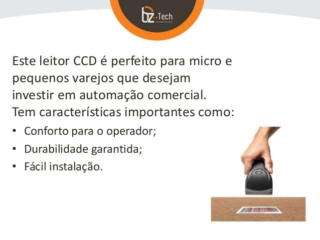 Este leitor CCD é perfeito para micro e pequenos varejos que desejam investir em automação comercial. Tem características ...