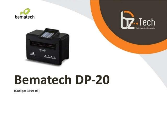 Bematech DP-20 (Código: 3799-03)