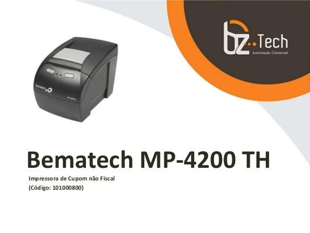 Bematech MP-4200 THImpressora de Cupom não Fiscal (Código: 101000800)