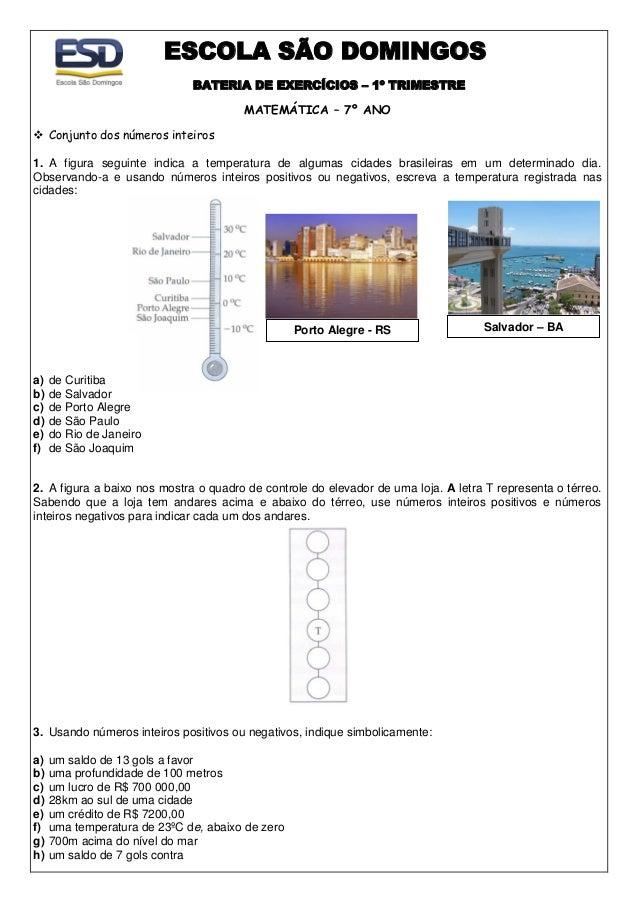 ESCOLA SÃO DOMINGOS BATERIA DE EXERCÍCIOS – 1º TRIMESTRE MATEMÁTICA – 7º ANO  Conjunto dos números inteiros 1. A figura s...