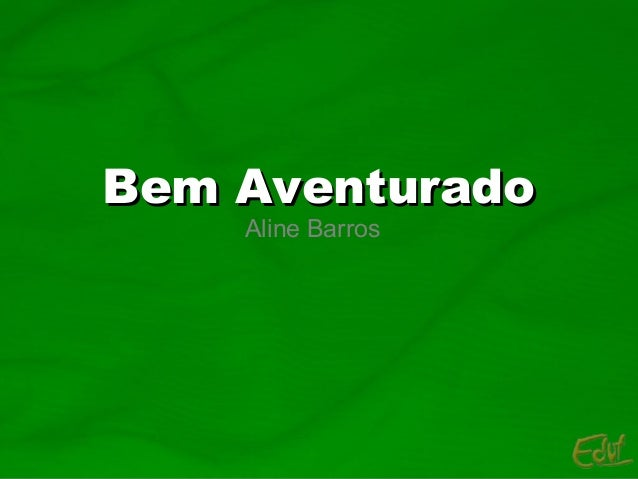 Bem AventuradoBem Aventurado Aline Barros