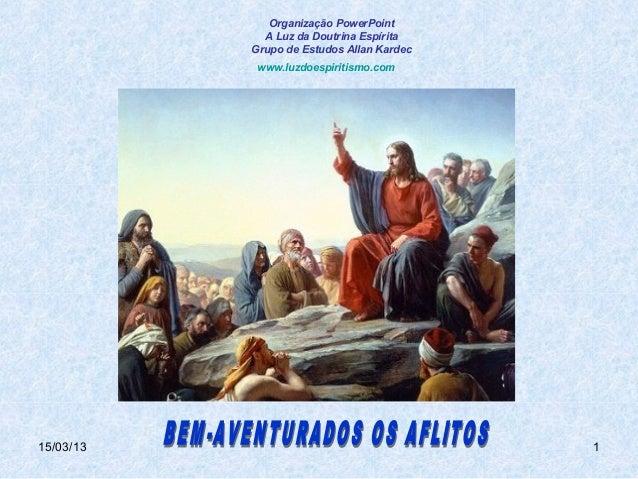 Organização PowerPoint             A Luz da Doutrina Espírita           Grupo de Estudos Allan Kardec            www.luzdo...