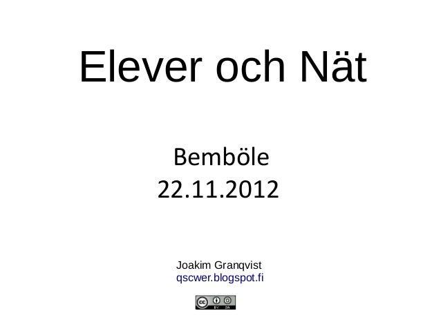 Elever och Nät    Bemböle   22.11.2012    Joakim Granqvist    qscwer.blogspot.fi