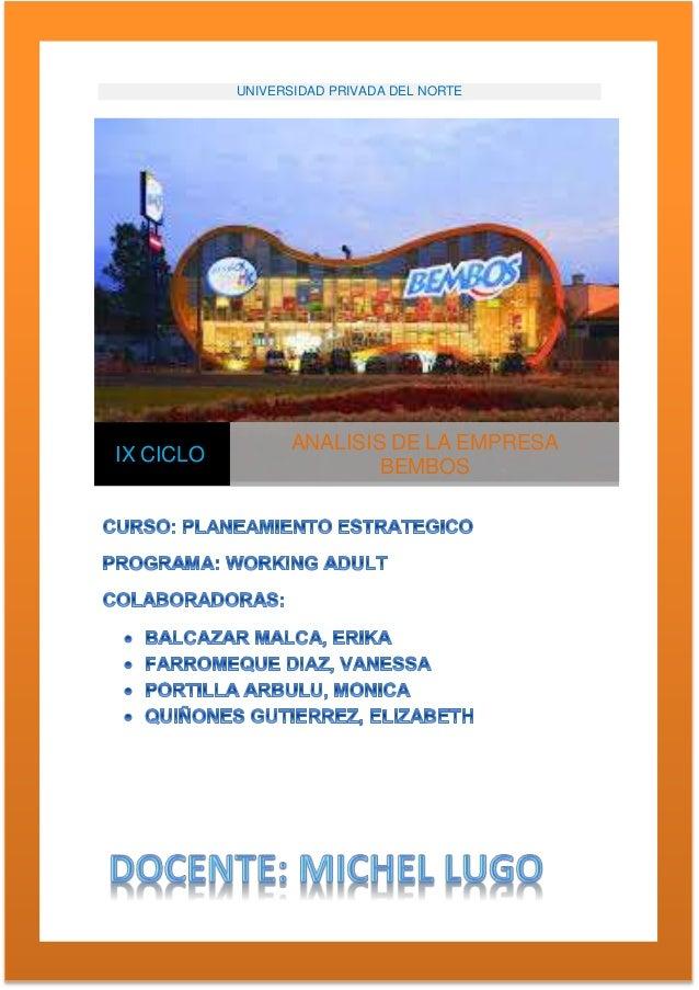 UNIVERSIDAD PRIVADA DEL NORTE IX CICLO ANALISIS DE LA EMPRESA BEMBOS