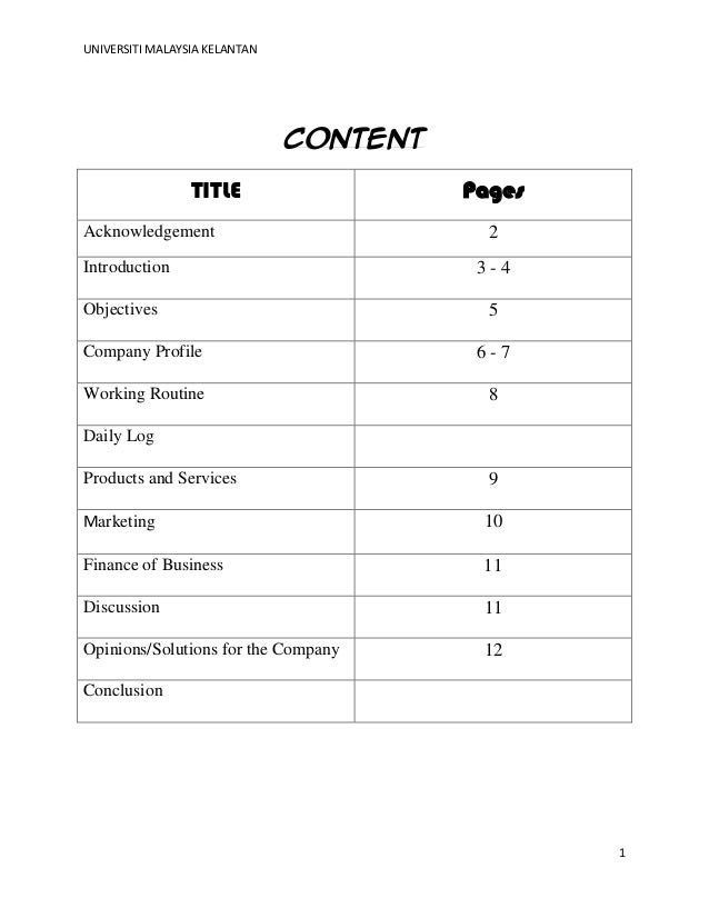 UNIVERSITI MALAYSIA KELANTAN 1 Content TITLE Pages Acknowledgement 2 Introduction 3 - 4 Objectives 5 Company Profile 6 - 7...