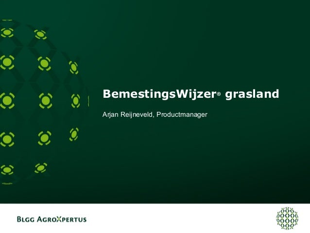 BemestingsWijzer® grasland Arjan Reijneveld, Productmanager