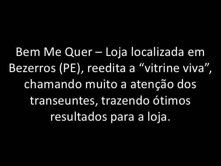 """Bem Me Quer – Loja localizada em Bezerros (PE), reedita a """"vitrine viva"""", chamando muito a atenção dos transeuntes, trazen..."""