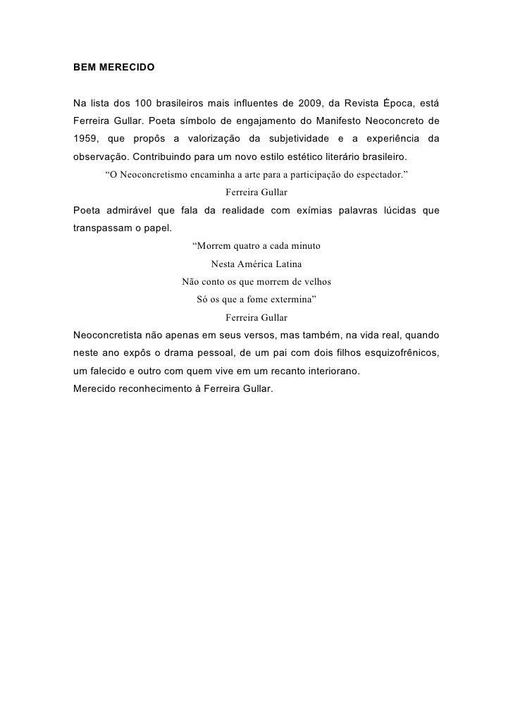 BEM MERECIDO   Na lista dos 100 brasileiros mais influentes de 2009, da Revista Época, está Ferreira Gullar. Poeta símbolo...