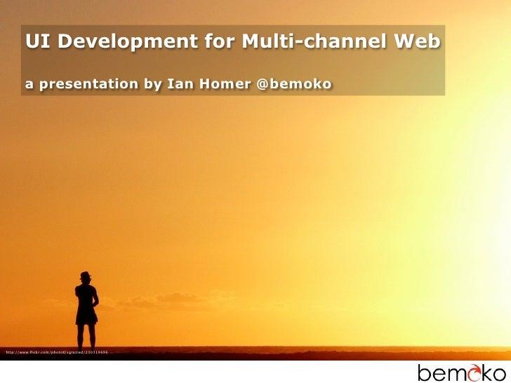 Cross Channel Web Development