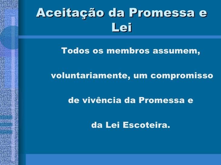 Aceitação da Promessa e Lei <ul><ul><li>Todos os membros assumem, </li></ul></ul><ul><ul><li>voluntariamente, um compromis...
