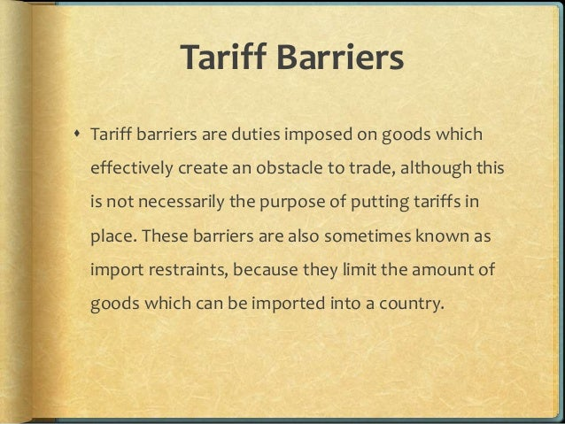tariff and non tariff trade barriers Non-tariff measures and trade barriers important: it is a common  misconception that ntms are a barrier to trade because they the world.