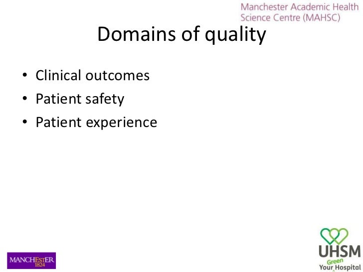 Domains of quality<br />Clinical outcomes<br />Patient safety<br />Patient experience<br />