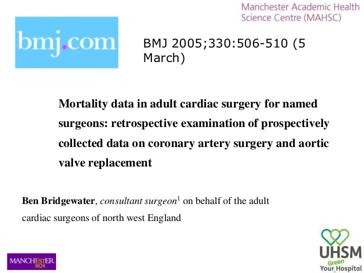 BMJ 2005;330:506-510 (5 March)<br />Mortality data in adult cardiac surgery for named <br />surgeons: retrospective examin...