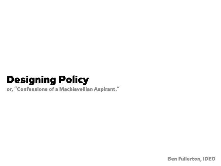 "Designing Policy or, ""Confessions of a Machiavellian Aspirant.""                                                      Ben F..."