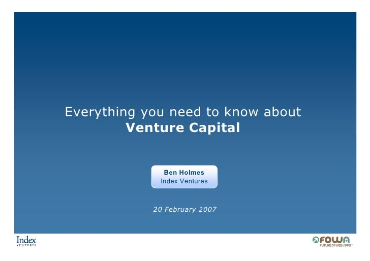 Everything you need to know about          Venture Capital                 Ben Holmes              Index Ventures         ...