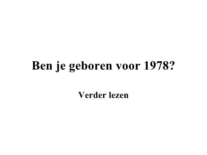 Ben je geboren voor 1978? Verder lezen