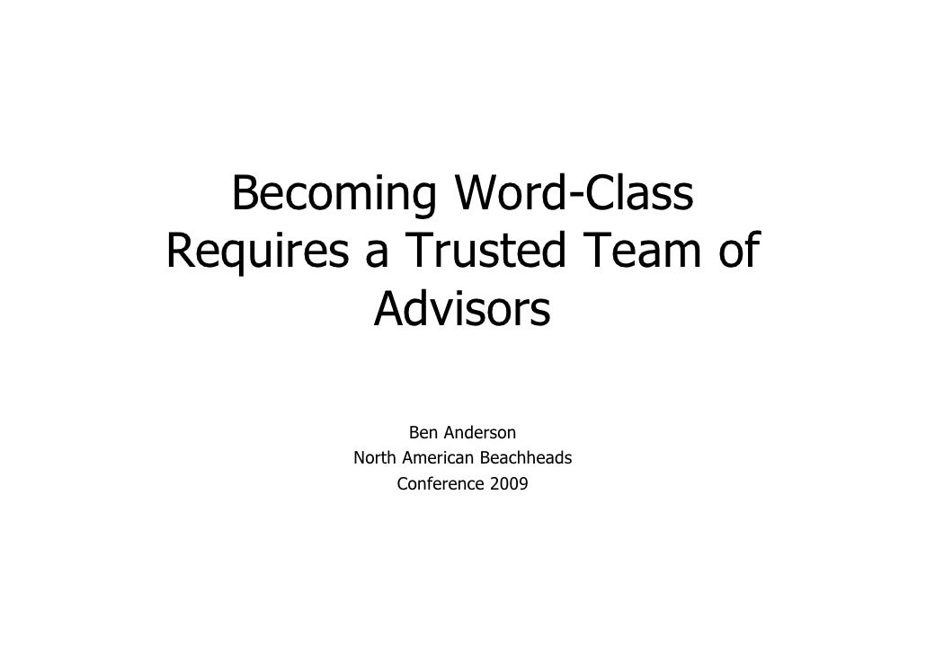 Becoming Word-Class Requires a Trusted Team of          Advisors                 Ben Anderson         North American Beach...