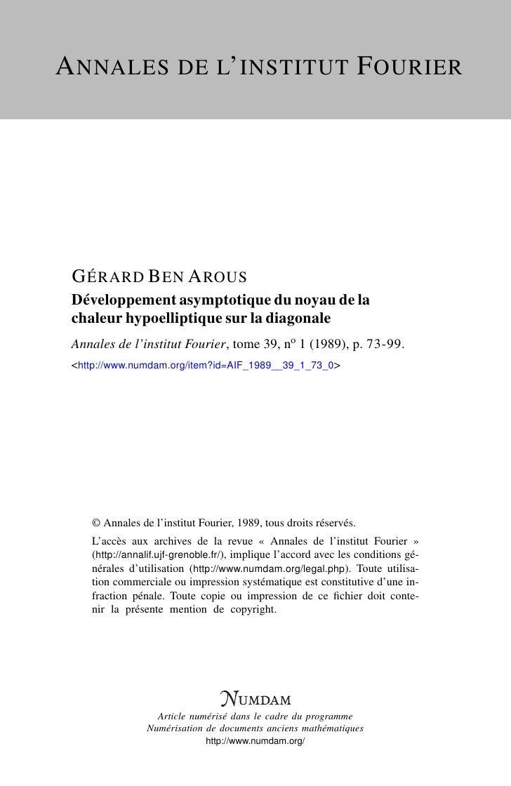 A NNALES DE L' INSTITUT F OURIER      G ÉRARD B EN A ROUS  Développement asymptotique du noyau de la  chaleur hypoelliptiq...