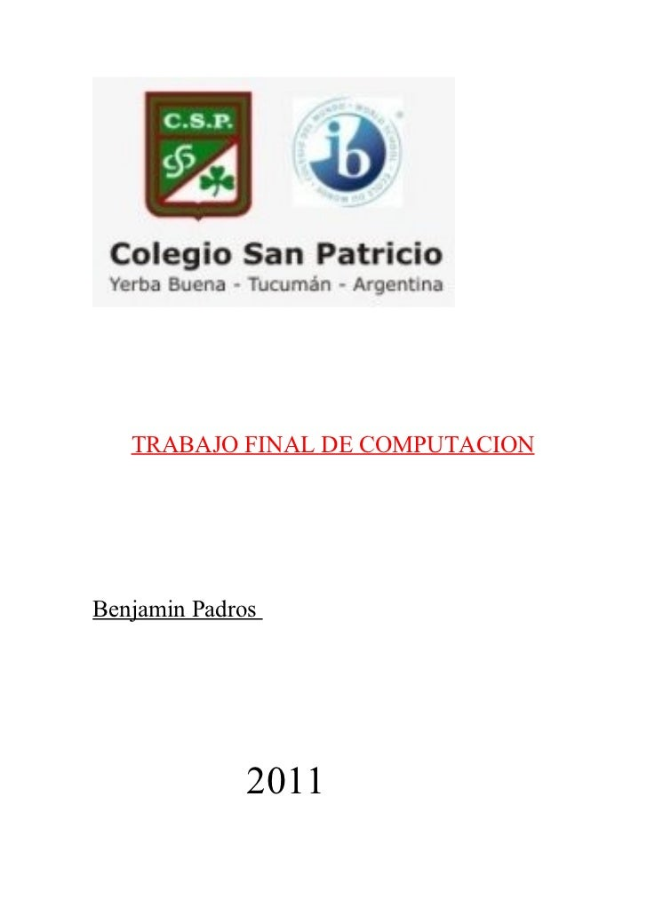 TRABAJO FINAL DE COMPUTACIONBenjamin Padros              2011