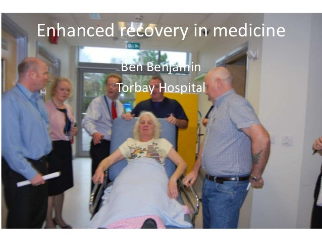 Enhanced recovery in medicine Ben Benjamin Torbay Hospital