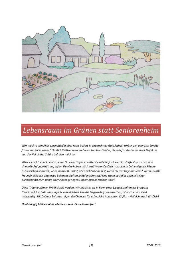 Lebensraum im Grünen statt SeniorenheimWer möchte sein Alter eigenständig aber nicht isoliert in angenehmer Gesellschaft v...