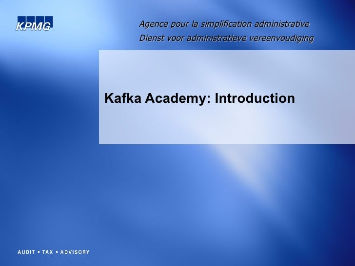 Kafka Academy: Introduction Agence pour la simplification administrative   Dienst voor administratieve vereenvoudiging