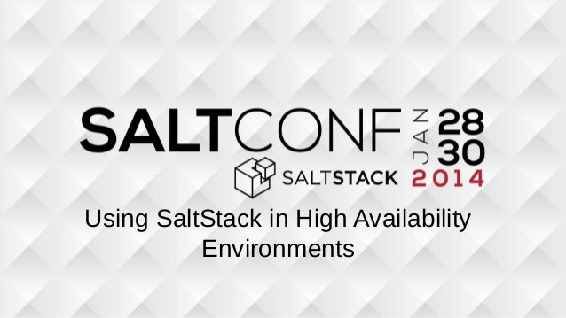 Using SaltStack in High Availability Environments