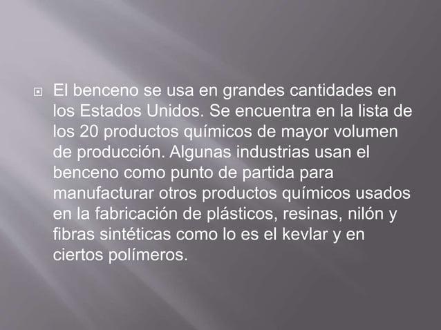  El benceno se utiliza como constituyente de combustibles para motores, disolventes de grasas, aceites, pinturas y nueces...