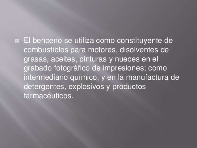  El benceno es también un componente natural del petróleo crudo, gasolina, el humo de cigarrillo y otros materiales orgán...