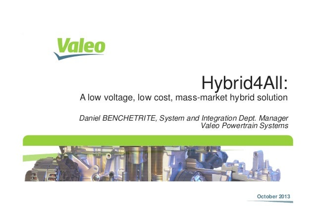 Hybrid4All: A low voltage, low cost, mass-market hybrid solution October 2013 I 1 October 2013 Daniel BENCHETRITE, System ...