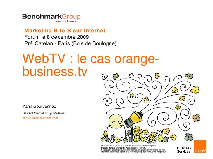 WebTV : le cas orange-business.tv  Yann Gourvennec Head of Internet & Digital Media http://orange-business.com   Marketing...